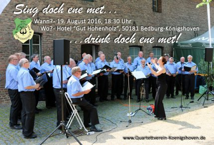"""Die Sänger des MGV Quartettverein laden am 19. August 2016, ab 18:30 Uhr zur öffentlichen Chorprobe unter dem Motto """"Sing doch ene met!"""" in das Hotel """"Gut Hohenholz"""" nach Bedburg-Königshoven ein. [Fotomontage: Bastian Schlößer]"""